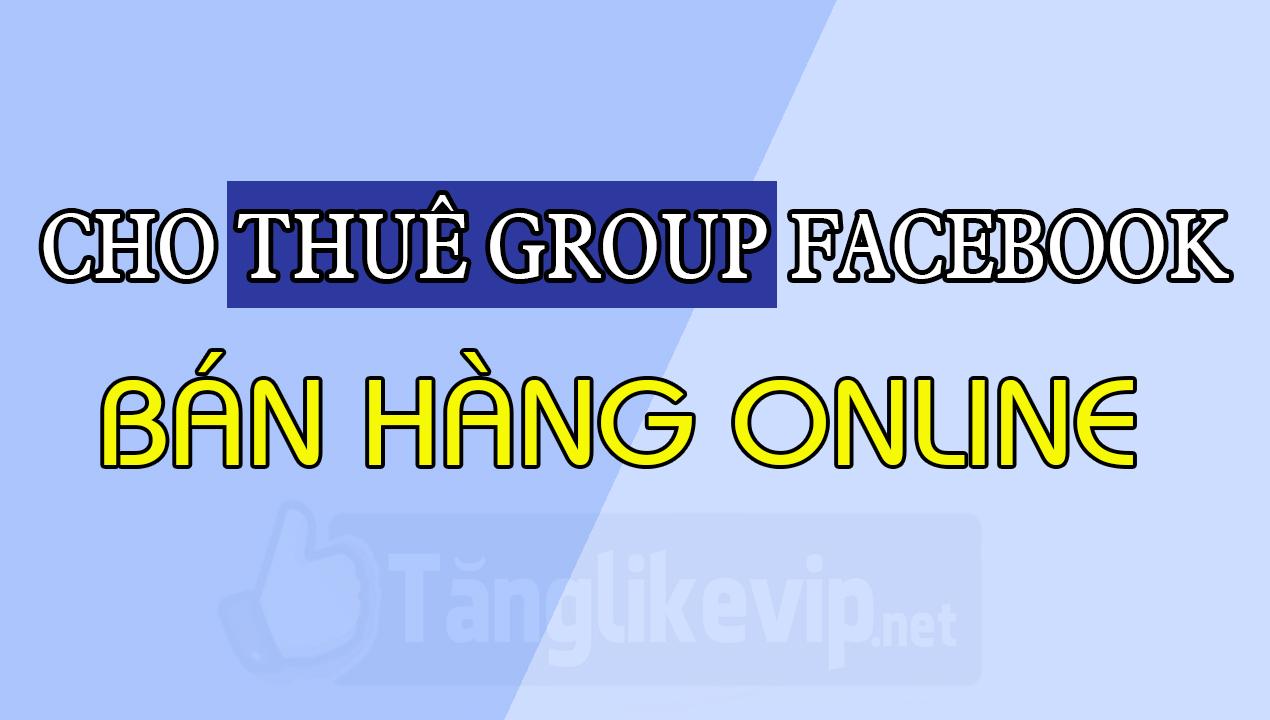 cho-thue-group-facebook-ban-hang-2019