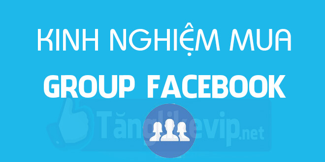 kinh-nghiem-mua-group-nhom-facebook