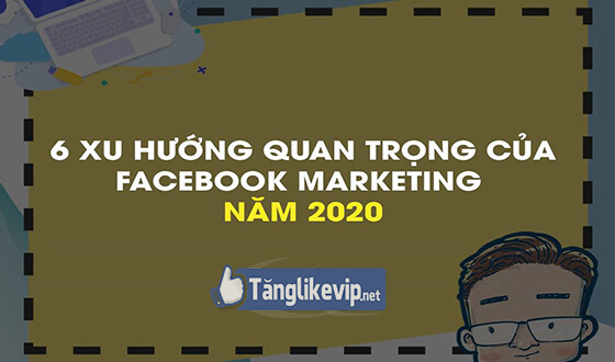 6 xu huong marketing 2020