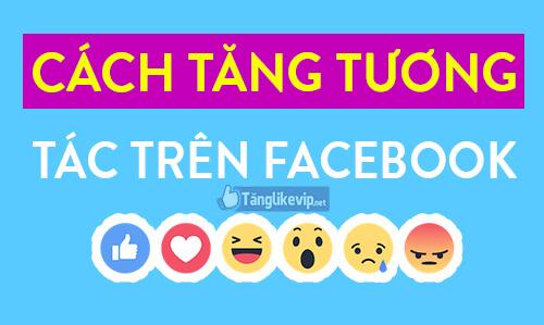 tang-tuong-tac-tren-facebook-2020