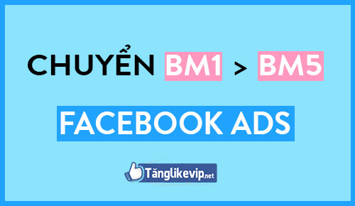 huong-dan-bm1-thanh-bm5-facebook-ads