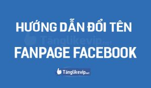 cach-doi-ten-fanpage-facebook-5s-moi-nhat-2020