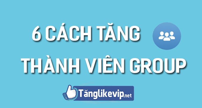 6-cach-tang-thanh-vien-tham-gia-group-facebook