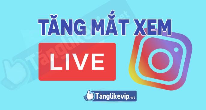 tang-mat-xem-livestream-instagram