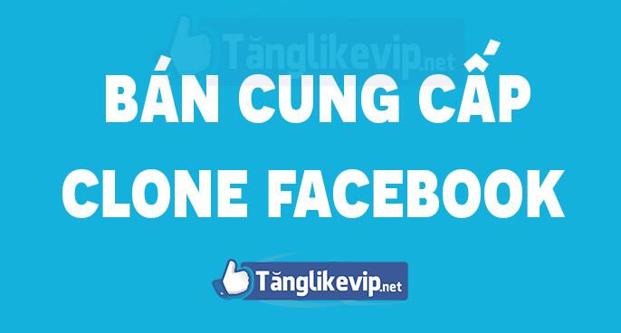 mua ban cung cap clone facebook 2020