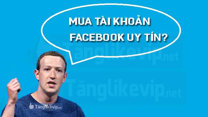 mua-tai-khoan-facebook-uy-tin-o-dau