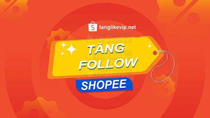 tang follow shopee uy tin