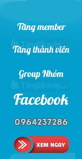 tang-thanh-vien-group-tanglikevip