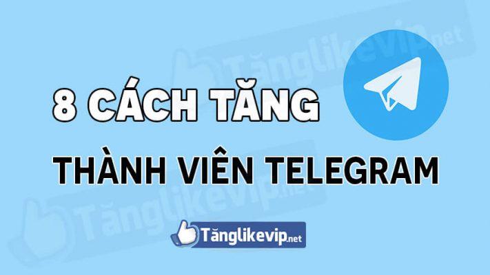 8-cach-tang-thanh-vien-group-kenh-telegram